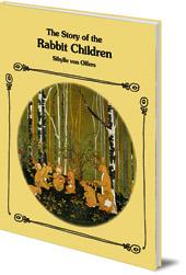 Sibylle von Olfers - The Story of the Rabbit Children