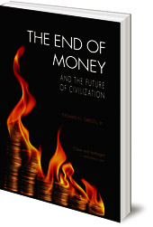 Thomas H. Greco - The End of Money and the Future of Civilization