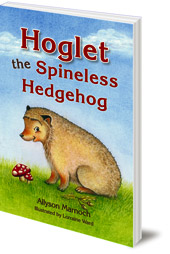 Allyson Marnoch; Illustrated by Lorraine Ward - Hoglet the Spineless Hedgehog