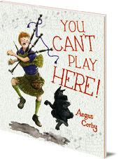 Angus Corby - You Can't Play Here!