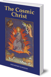 Hans-Werner Schroeder; Translated by Jon Madsen - The Cosmic Christ