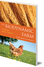 Karl-Ernst Osthaus; Foreword by Bernard Jarman; Translated by Beate Buchinger - The Biodynamic Farm: Developing a Holistic Organism