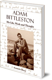 Kenneth Gibson - Adam Bittleston: His Life, Work and Thought