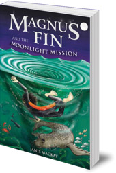 Janis Mackay - Magnus Fin and the Moonlight Mission