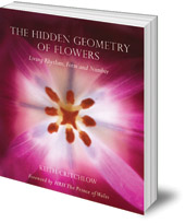 Keith Critchlow; Foreword by The Prince of Wales - The Hidden Geometry of Flowers: Living Rhythms, Form and Number