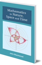John Blackwood - Mathematics in Nature, Space and Time