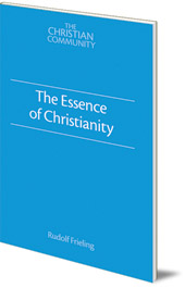 Rudolf Frieling - The Essence of Christianity