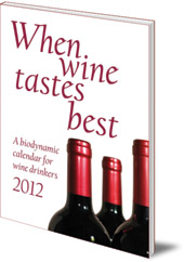 Maria Thun and Matthias Thun - When Wine Tastes Best: A Biodynamic Calendar for Wine Drinkers: 2012