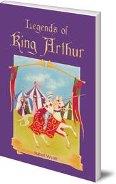 Isabel Wyatt - Legends of King Arthur