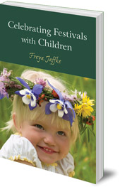 Freya Jaffke; Translated by Matthew Barton - Celebrating Festivals with Children