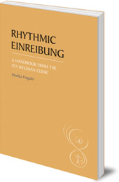 Monika Fingado; Translated by Sarah and Tessa Therkleson - Rhythmic Einreibung: A Handbook from the Ita Wegman Clinic
