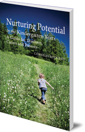 Cornelis Boogerd; Translated by Matthew Dexter - Nurturing Potential in the Kindergarten Years: A Guide for Teachers, Carers and Parents