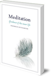Friedrich Rittelmeyer; Translated by M. L. Mitchell - Meditation: Guidance of the Inner Life