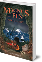 Janis Mackay - Magnus Fin and the Selkie Secret