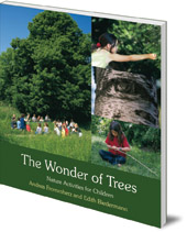 Andrea Frommherz and Edith Biedermann; Translated by Bernadette Duncan - The Wonder of Trees: Nature Activities for Children