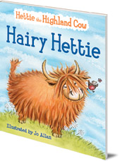 Illustrated by Jo Allan; Polly Lawson - Hairy Hettie: The Highland Cow Who Needs a Haircut!