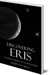 Keiron Le Grice - Discovering Eris: The Symbolism and Significance of a New Planetary Archetype