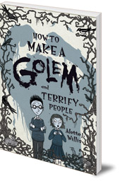Alette J. Willis - How to Make a Golem (and Terrify People)