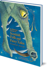 Theresa Breslin; Illustrated by Kate Leiper - An Illustrated Treasury of Scottish Folk and Fairy Tales