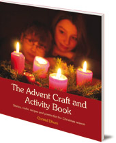 Christel Dhom; Translated by Bernadette Duncan - The Advent Craft and Activity Book: Stories, crafts, recipes and poems for the Christmas season