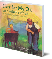 Isabel Wyatt - Hay for My Ox and Other Stories: A First Reading Book for Waldorf Schools