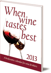 Maria Thun and Matthias Thun - When Wine Tastes Best: A Biodynamic Calendar for Wine Drinkers: 2013