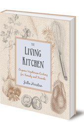 Jutka Harstein - The Living Kitchen: Organic Vegetarian Cooking for Family and Friends