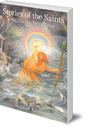 Siegwart Knijpenga - Stories of the Saints: A Collection for Children