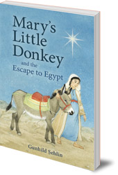 Gunhild Sehlin; Illustrated by Jan Verheijen; Translated by Hugh Latham and Donald Maclean - Mary's Little Donkey: And the Escape to Egypt