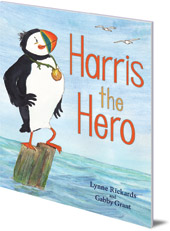 Lynne Rickards; Illustrated by Gabby Grant - Harris the Hero: A Puffin's Adventure