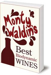 Monty Waldin - Monty Waldin's Best Biodynamic Wines