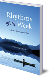 Wolfgang Held; Translated by Matthew Barton - Rhythms of the Week: And Other Explorations of Time