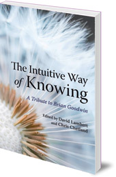 Edited by David Lambert and Chris Chetland - The Intuitive Way of Knowing: A Tribute to Brian Goodwin