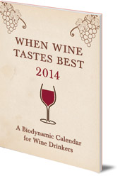 Matthias Thun - When Wine Tastes Best: A Biodynamic Calendar for Wine Drinkers: 2014