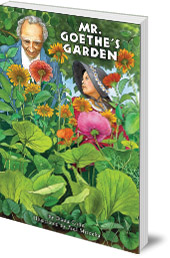Diana Cohn; Illustrated by Paul Mirocha - Mr Goethe's Garden