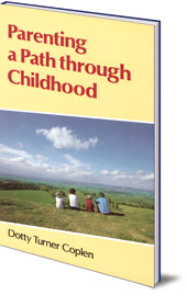 Dorothy Turner Coplen - Parenting a Path Through Childhood