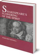 Margaret Bennell; Edited by Isabel Wyatt - Shakespeare's Flowering of the Spirit
