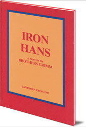 Jacob & Wilhelm Grimm; Illustrated by Hakan Kumlander - Iron Hans
