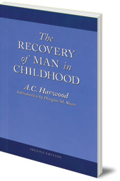 A. C. Harwood; Introduction by Douglas M. Sloan - The Recovery of Man in Childhood: A Study of the Educational Work of Rudolf Steiner