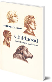 Friedrich A. Kipp - Childhood and Human Evolution