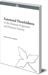 Johannes Rohen - Functional Threefoldness: In the Human Organism and Human Society