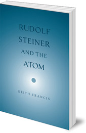 Keith Francis - Rudolf Steiner and the Atom