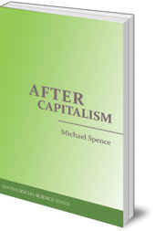 Michael Spence - After Capitalism
