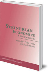 Edited by Gary Lamb and Sarah Hearn - Steinerian Economics: A Compendium