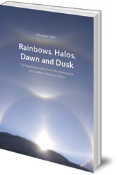 Johannes Kühl - Rainbows, Halos, Dawn and Dusk: The Appearance of Color in the Atmosphere and Goethe's Theory of Colors