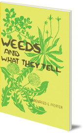 Ehrenfried E. Pfeiffer - Weeds and What They Tell