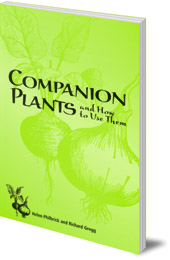 Helen Philbrick and Richard B. Gregg; Introduction by Herbert H. Koepf - Companion Plants: And How To Use Them