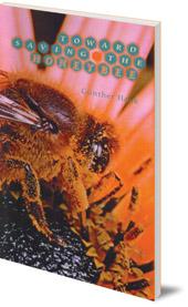Günther Hauk - Toward Saving the Honeybee