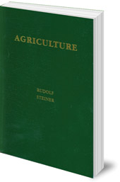 Rudolf Steiner; Translated by Catherine E. Creeger and Malcolm Gardner - Agriculture