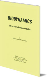 Ehrenfried E. Pfeiffer - Biodynamics: Three Introductory Articles